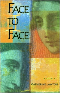 Face to Face : A Novel by Catherine Lawton