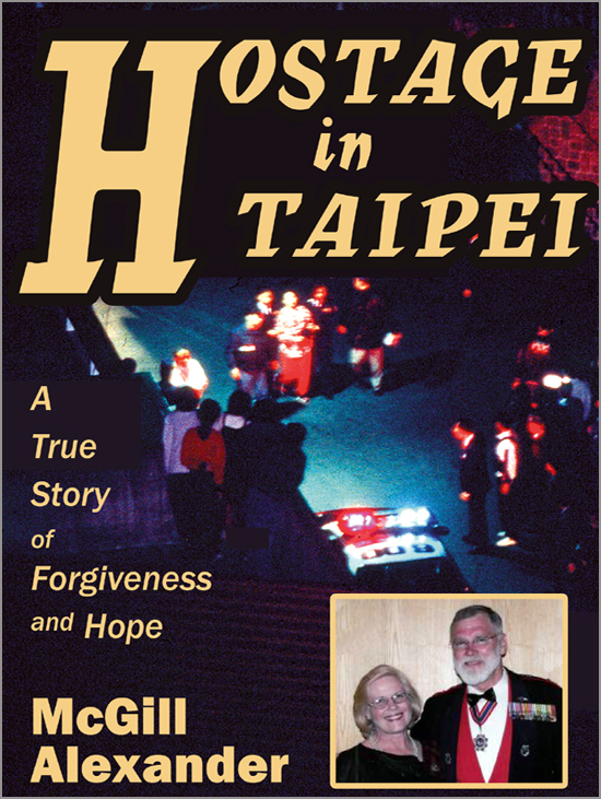 HOSTAGE IN TAIPEI : A True Story of Forgiveness and Hope