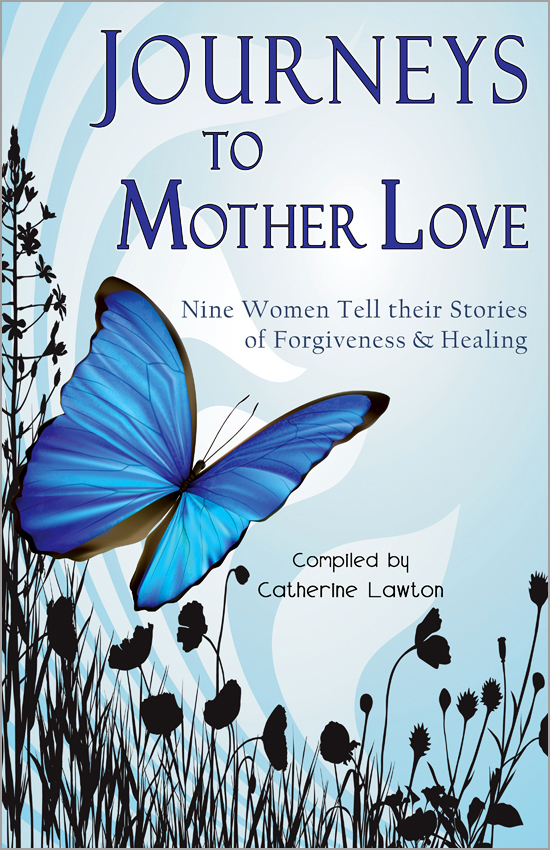 "Read the book, ""Journeys to Mother Love"""