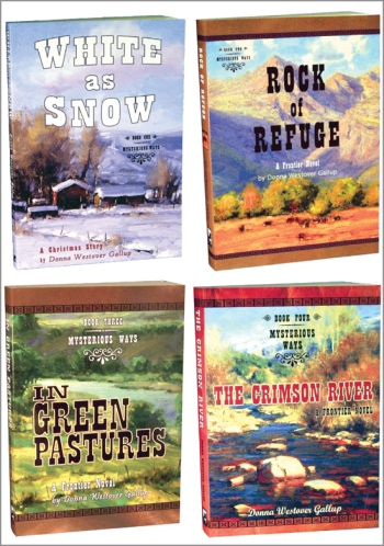 MYSTERIOUS WAYS SERIES of Frontier Fiction by Donna Westover Gallup